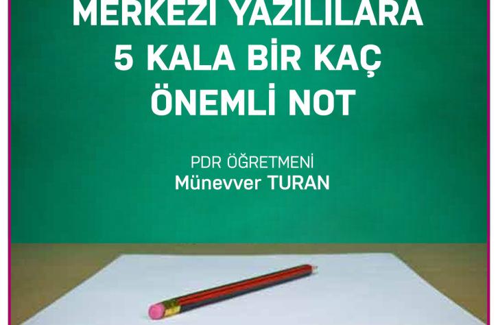 Merkezi Yazılılara 5 Kala Bir Kaç Önemli Not